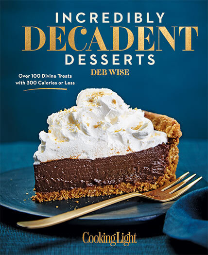Cover of Cooking Light: Incredibly Decadent Desserts
