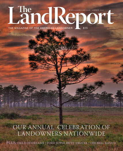 Latest issue of The Land Report Magazine