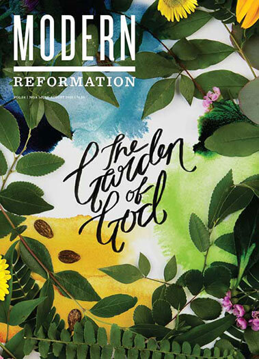 Latest issue of Modern Reformation Magazine