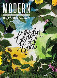 Latest issue of Modern Reformation Magazine