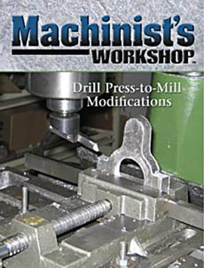 Latest issue of Machinist's Workshop Magazine